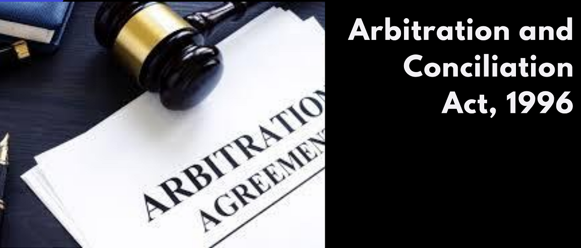 What is Arbitration and Conciliation Act, 1996?